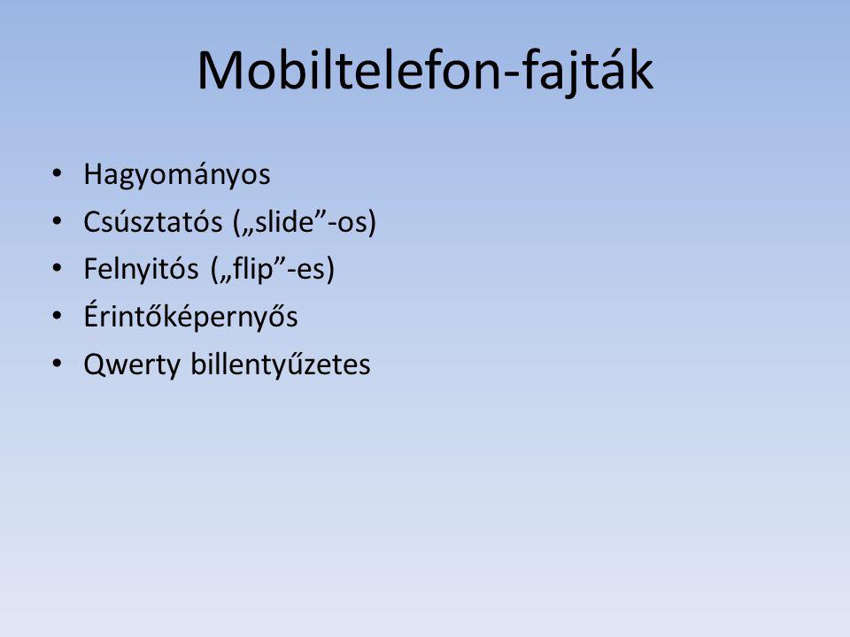 """Mobiltelefon-fajták Hagyományos Csúsztatós (""""slide -os)"""