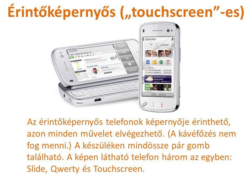 """Érintőképernyős (""""touchscreen -es)"""