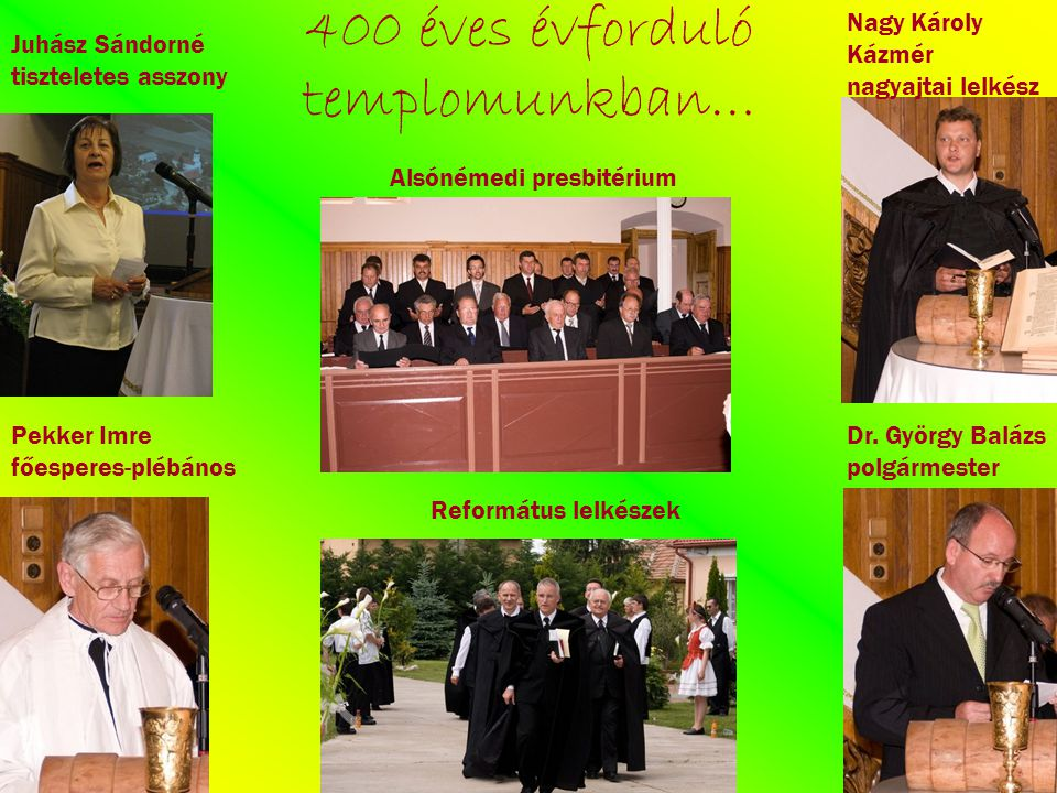 400 éves évforduló templomunkban…