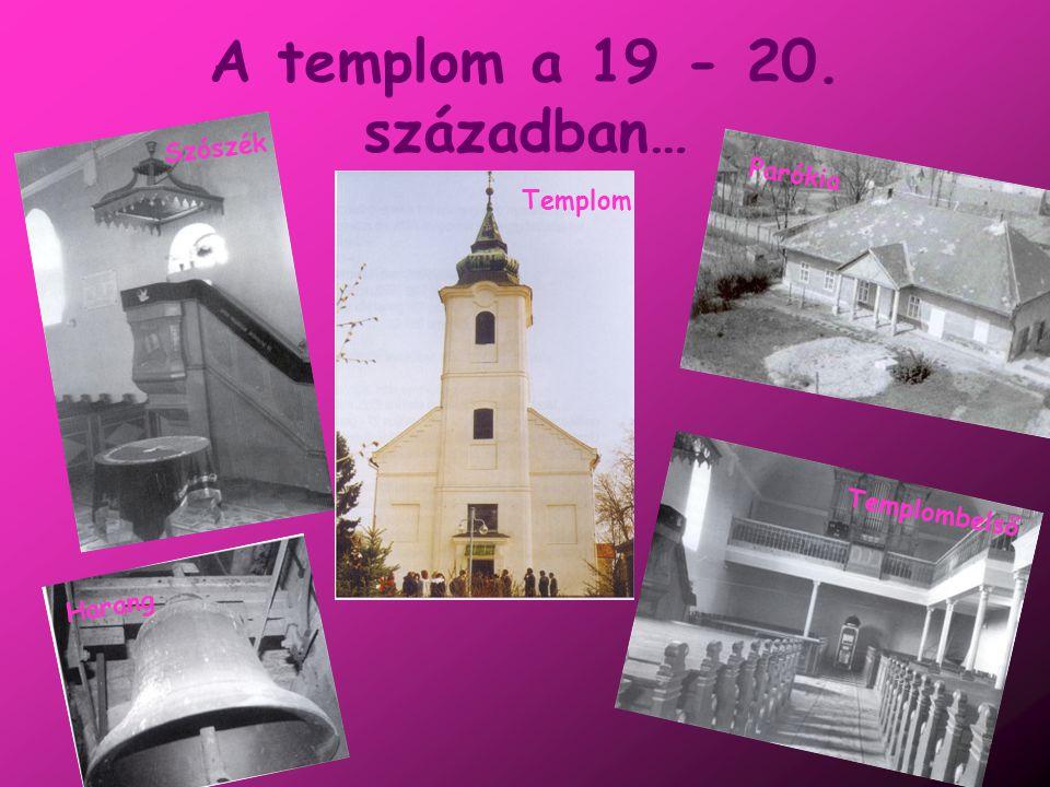 A templom a 19 - 20. században…