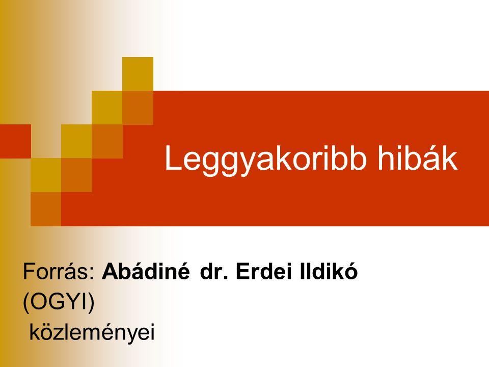 Forrás: Abádiné dr. Erdei Ildikó (OGYI) közleményei