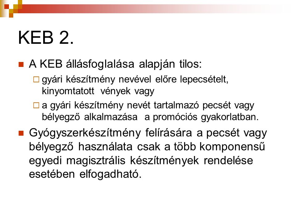 KEB 2. A KEB állásfoglalása alapján tilos: