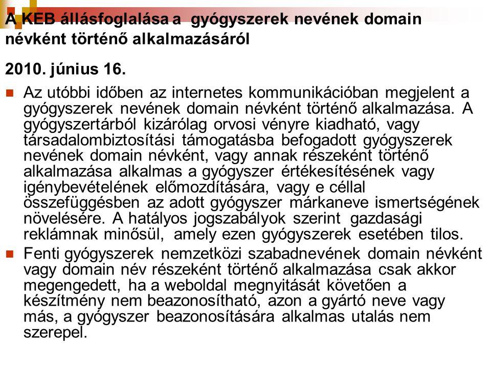 A KEB állásfoglalása a gyógyszerek nevének domain névként történő alkalmazásáról 2010. június 16.