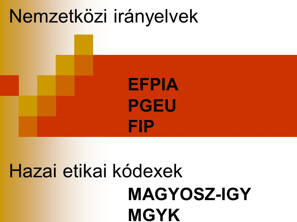 Nemzetközi irányelvek. EFPIA. PGEU. FIP Hazai etikai kódexek