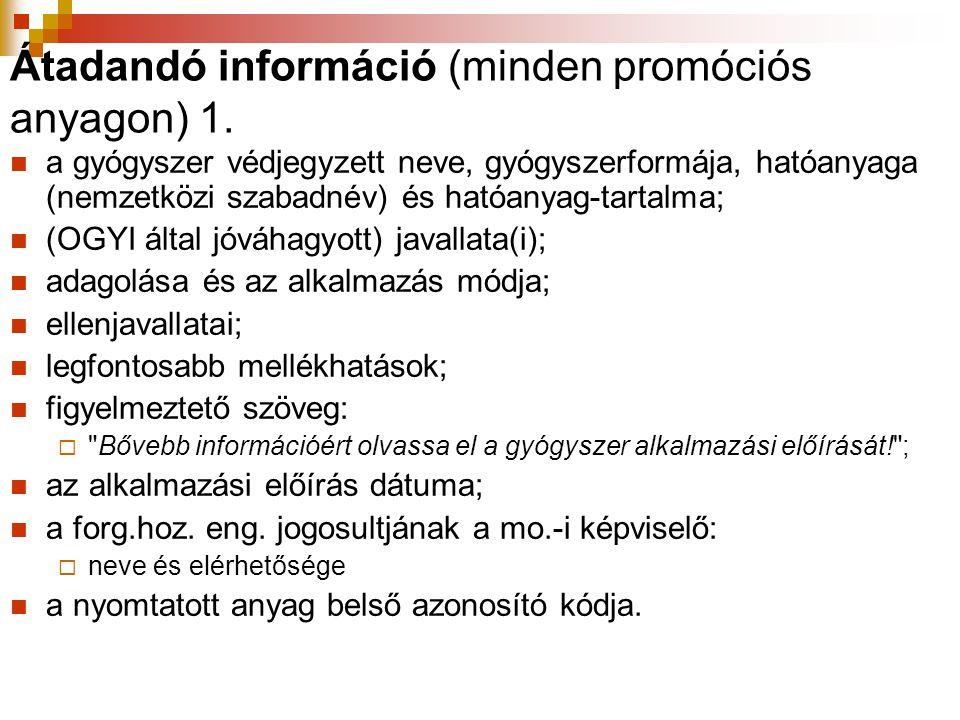 Átadandó információ (minden promóciós anyagon) 1.