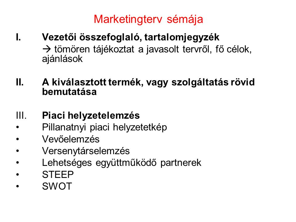 Marketingterv sémája Vezetői összefoglaló, tartalomjegyzék