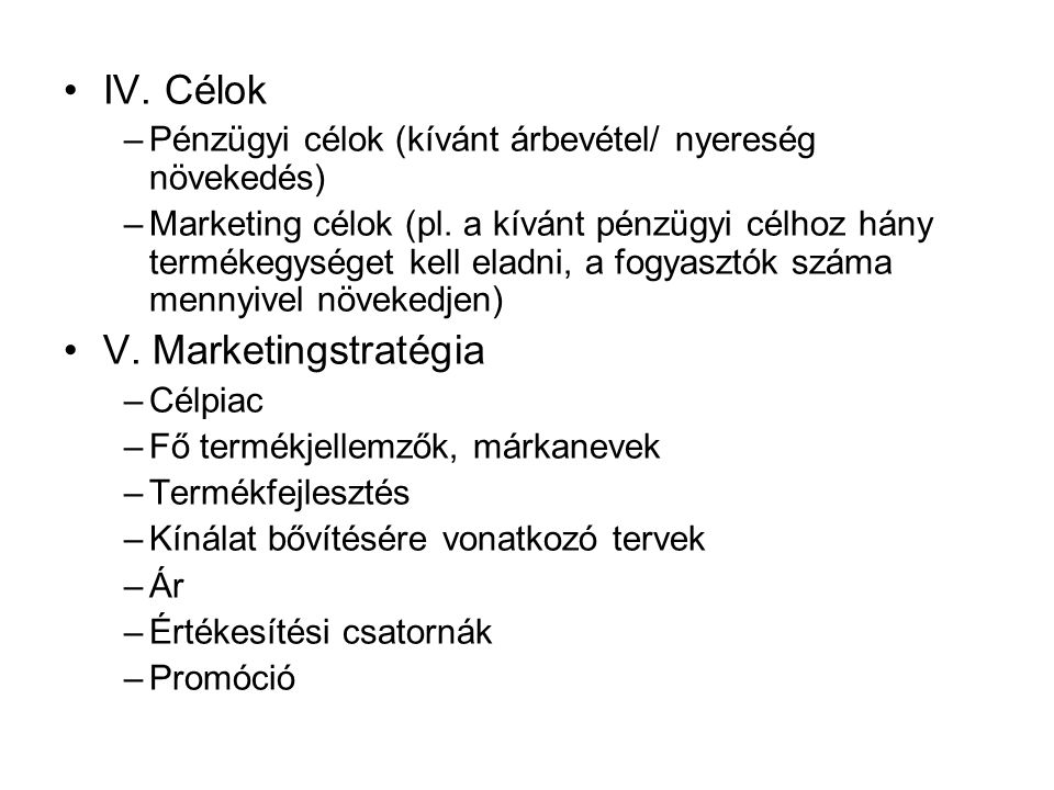 IV. Célok V. Marketingstratégia