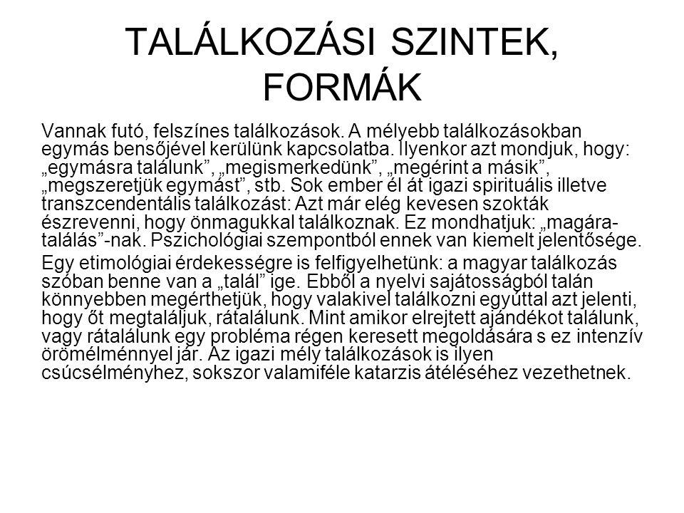 TALÁLKOZÁSI SZINTEK, FORMÁK