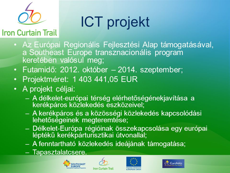 ICT projekt Az Európai Regionális Fejlesztési Alap támogatásával, a Southeast Europe transznacionális program keretében valósul meg;