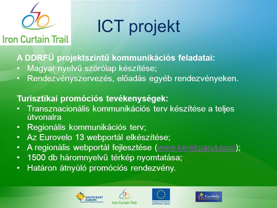 ICT projekt A DDRFÜ projektszintű kommunikációs feladatai: