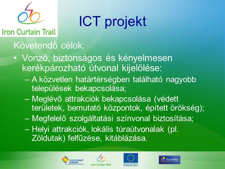 ICT projekt Követendő célok: