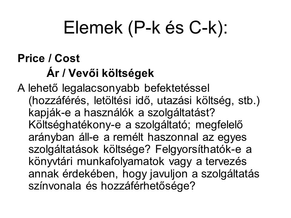 Elemek (P-k és C-k): Price / Cost Ár / Vevői költségek