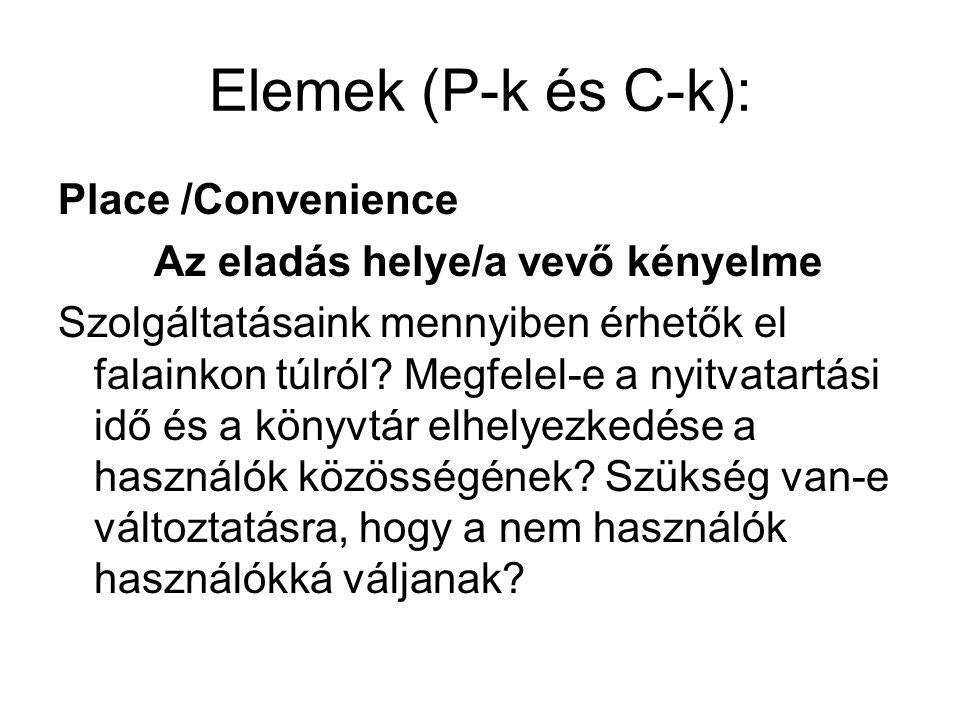 Elemek (P-k és C-k): Place /Convenience