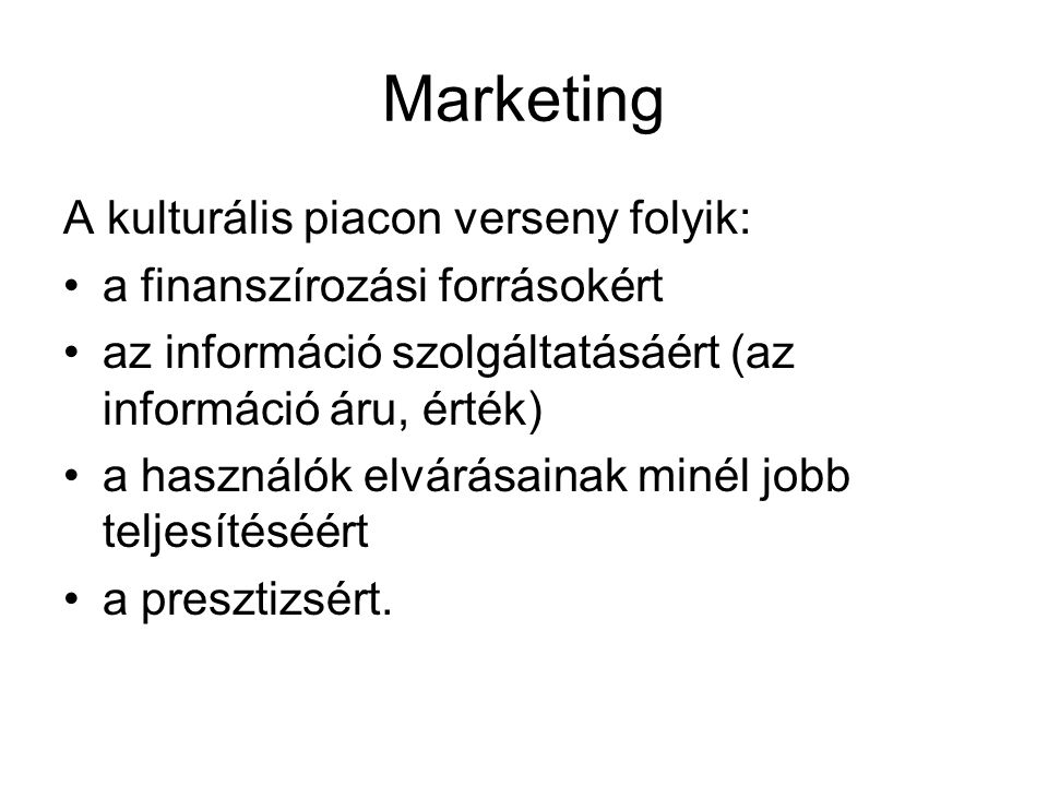 Marketing A kulturális piacon verseny folyik: