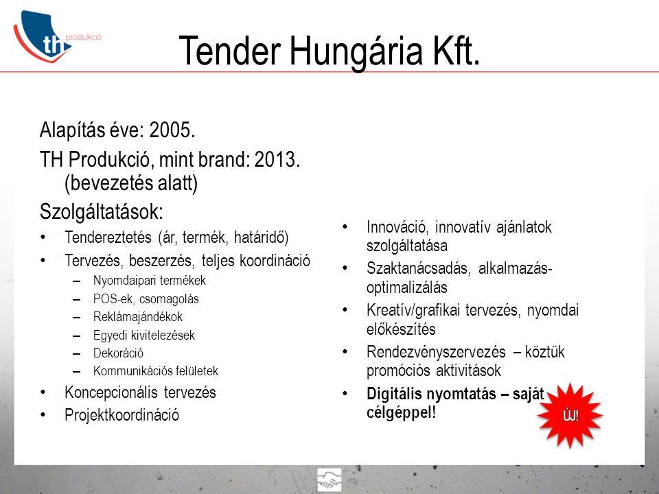 Tender Hungária Kft. Alapítás éve: 2005.