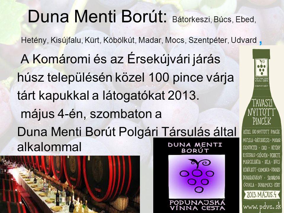 Duna Menti Borút: Bátorkeszi, Búcs, Ebed, Hetény, Kisújfalu, Kürt, Köbölkút, Madar, Mocs, Szentpéter, Udvard ,