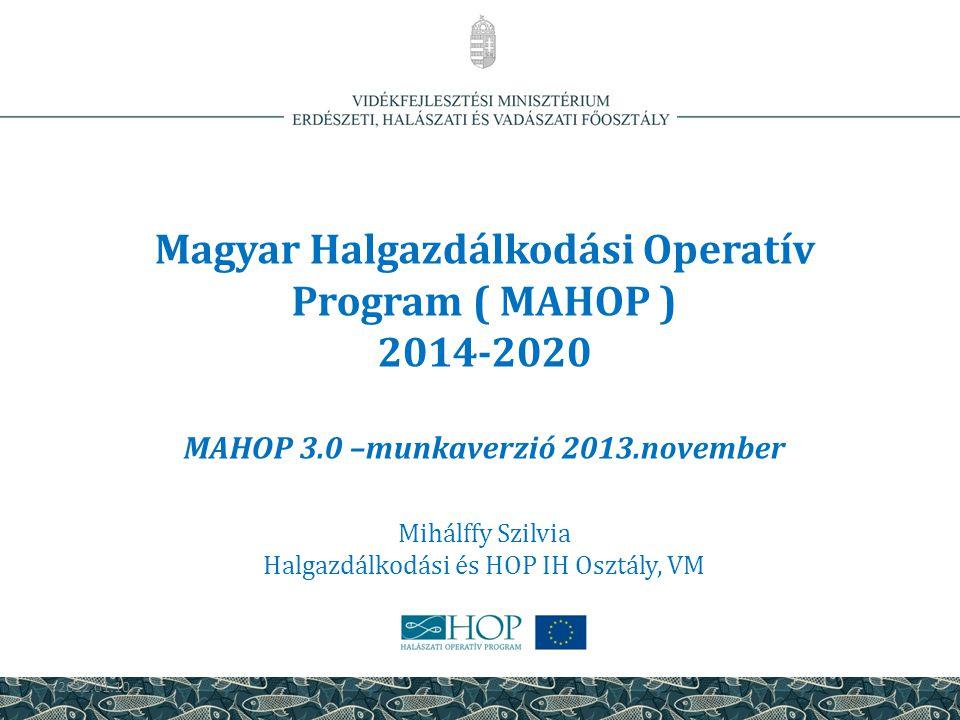 Magyar Halgazdálkodási Operatív Program ( MAHOP ) 2014-2020 MAHOP 3