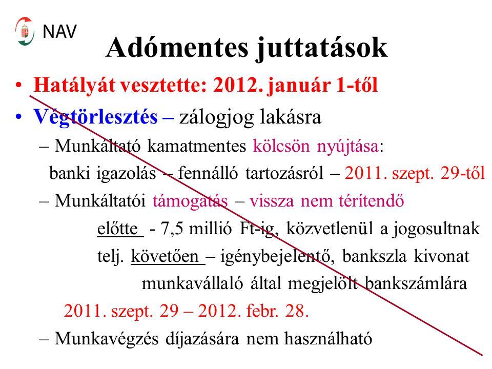 Adómentes juttatások Hatályát vesztette: 2012. január 1-től