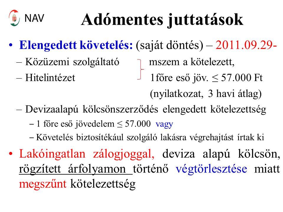 Adómentes juttatások Elengedett követelés: (saját döntés) – 2011.09.29- Közüzemi szolgáltató mszem a kötelezett,