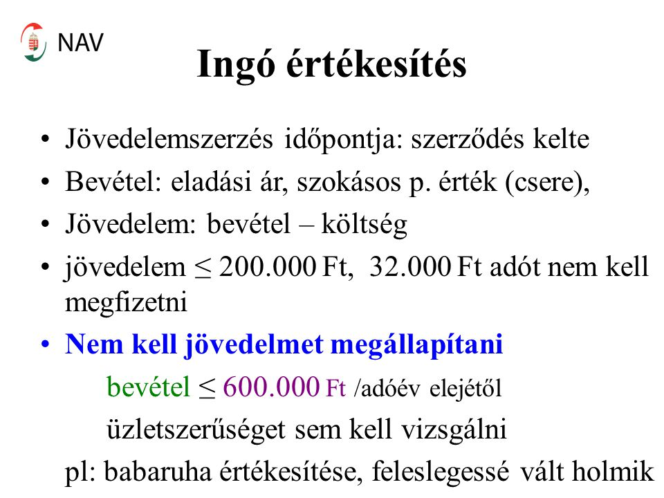 Ingó értékesítés Jövedelemszerzés időpontja: szerződés kelte
