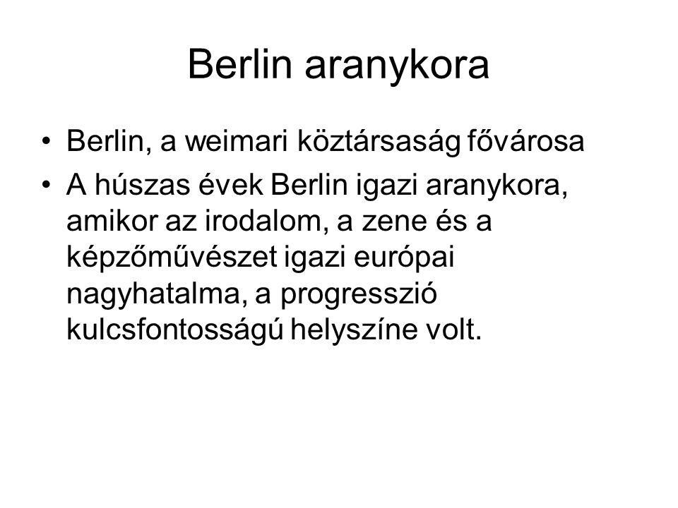 Berlin aranykora Berlin, a weimari köztársaság fővárosa