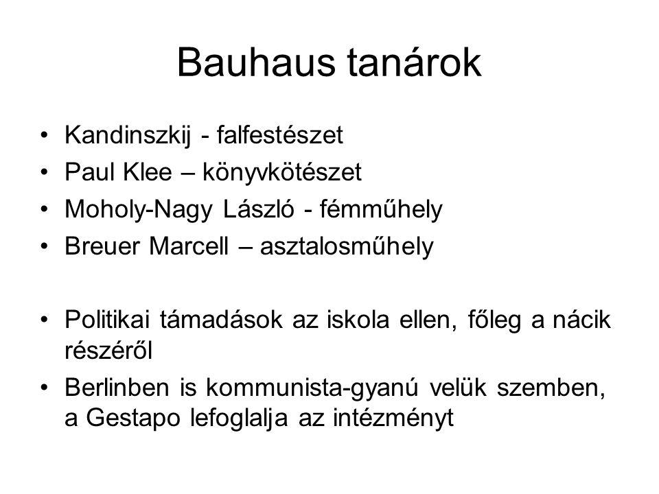 Bauhaus tanárok Kandinszkij - falfestészet Paul Klee – könyvkötészet