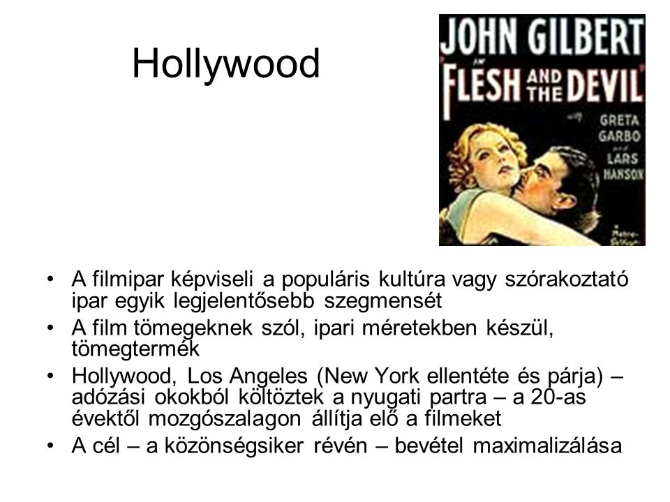 Hollywood A filmipar képviseli a populáris kultúra vagy szórakoztató ipar egyik legjelentősebb szegmensét.