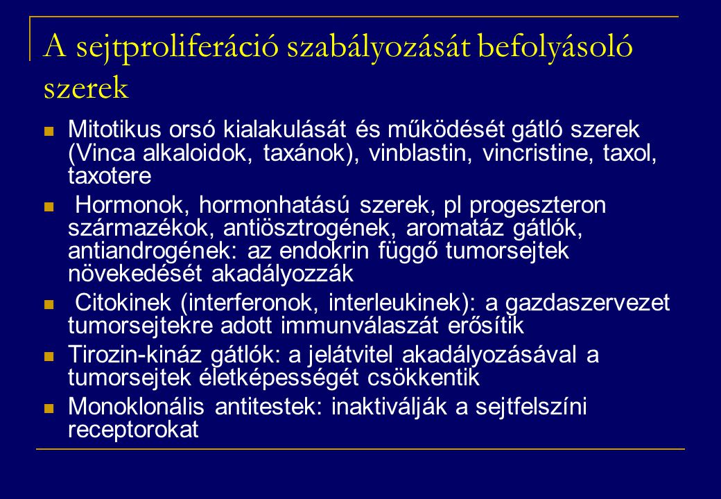 A sejtproliferáció szabályozását befolyásoló szerek
