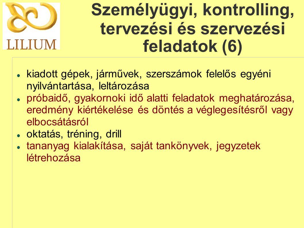 Személyügyi, kontrolling, tervezési és szervezési feladatok (6)
