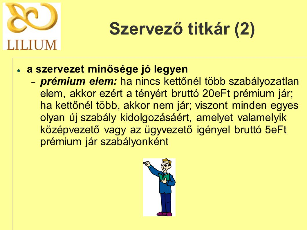 Szervező titkár (2) a szervezet minősége jó legyen