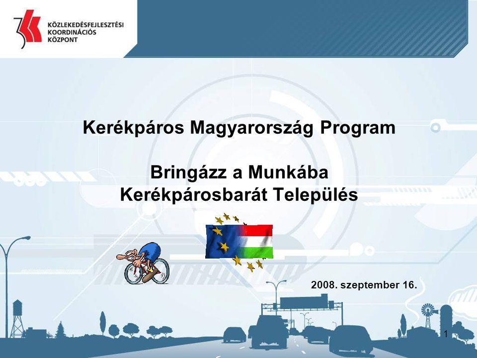 Kerékpáros Magyarország Program Bringázz a Munkába Kerékpárosbarát Település