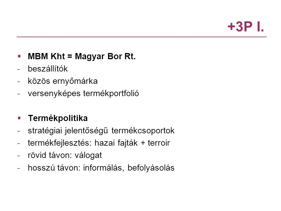 +3P I. MBM Kht = Magyar Bor Rt. beszállítók közös ernyőmárka