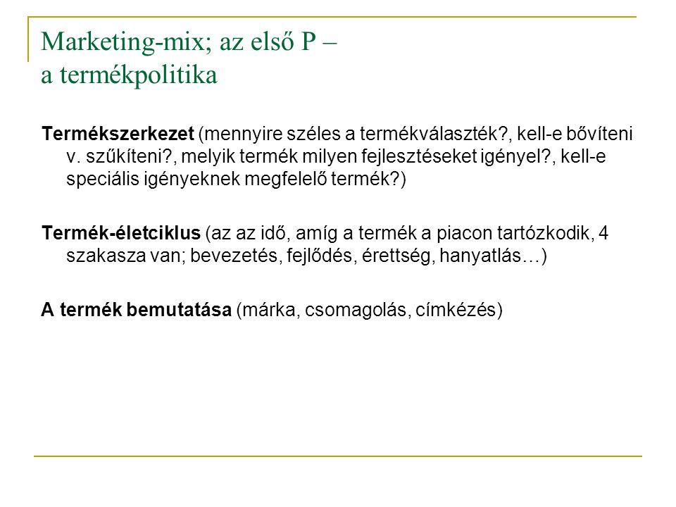 Marketing-mix; az első P – a termékpolitika