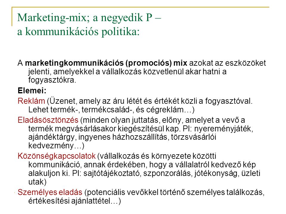 Marketing-mix; a negyedik P – a kommunikációs politika:
