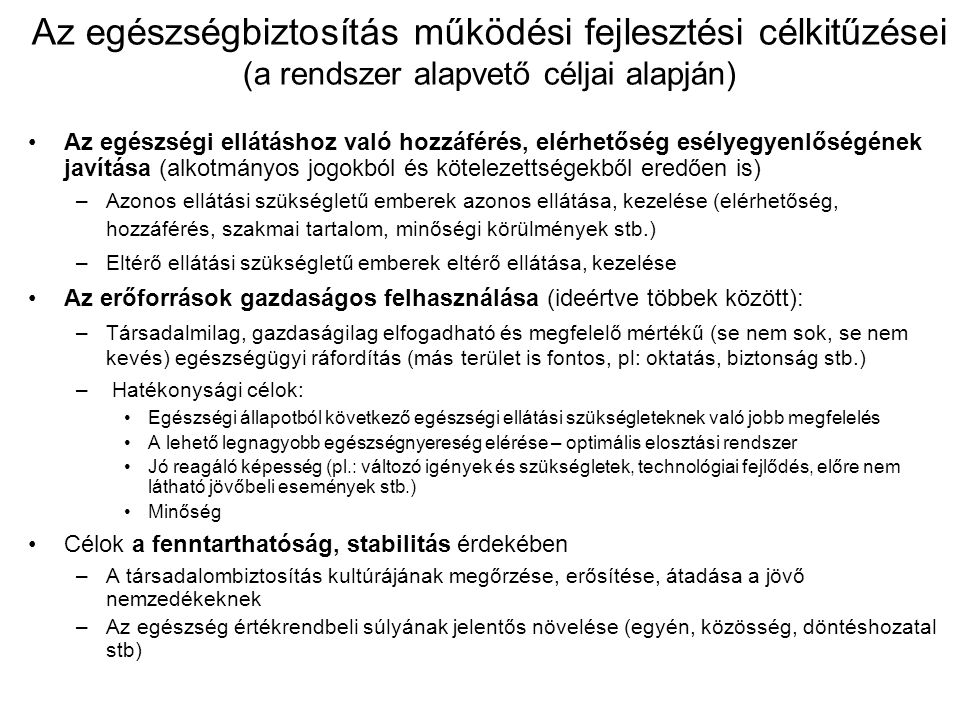 Az egészségbiztosítás működési fejlesztési célkitűzései (a rendszer alapvető céljai alapján)