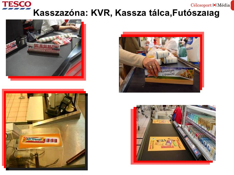 Kasszazóna: KVR, Kassza tálca,Futószalag