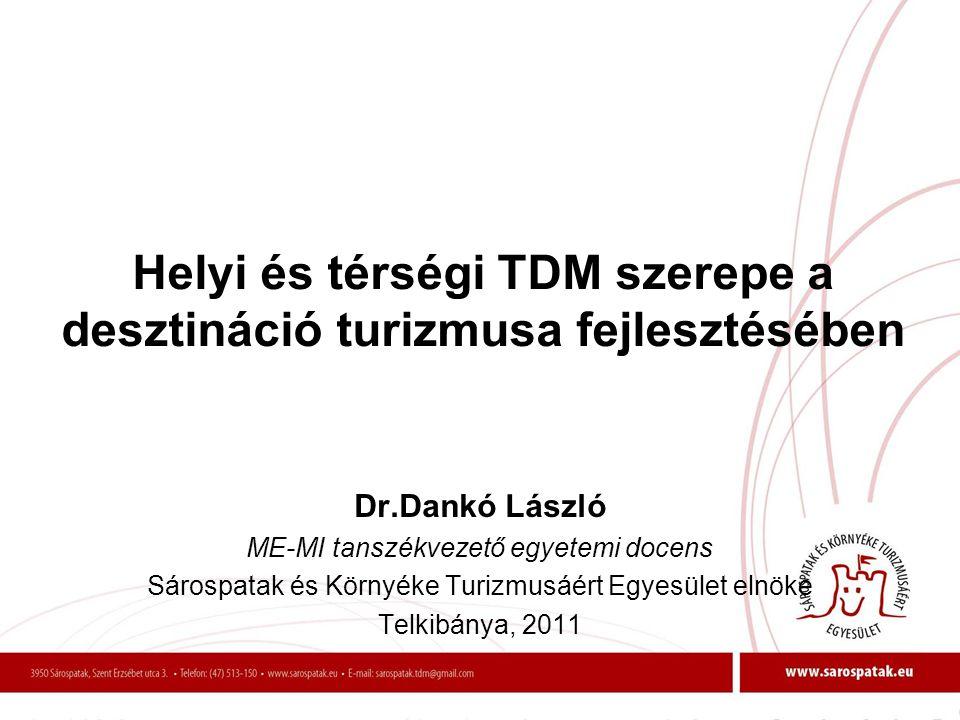 Helyi és térségi TDM szerepe a desztináció turizmusa fejlesztésében