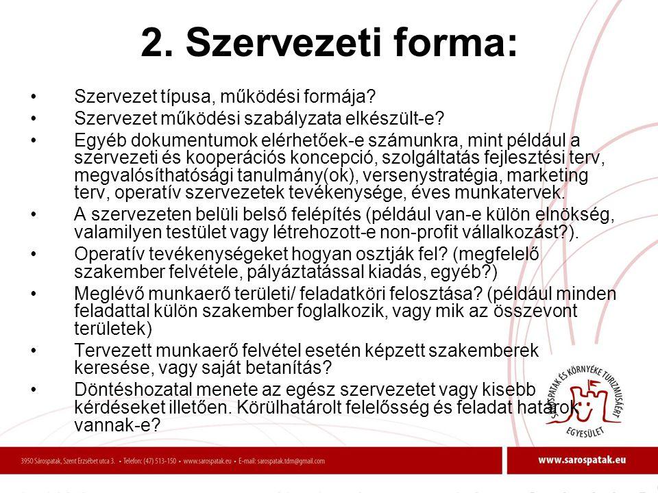2. Szervezeti forma: Szervezet típusa, működési formája