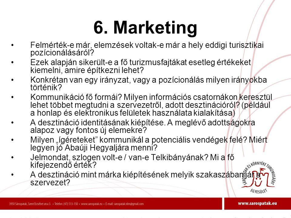 6. Marketing Felmérték-e már, elemzések voltak-e már a hely eddigi turisztikai pozícionálásáról