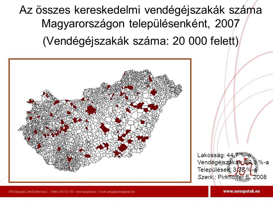 Az összes kereskedelmi vendégéjszakák száma Magyarországon településenként, 2007 (Vendégéjszakák száma: 20 000 felett)