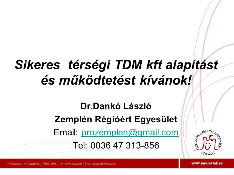 Sikeres térségi TDM kft alapítást és működtetést kívánok!
