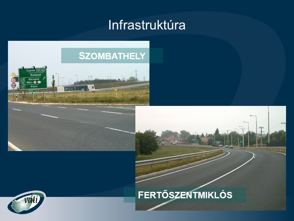 Infrastruktúra SZOMBATHELY FERTŐSZENTMIKLÓS