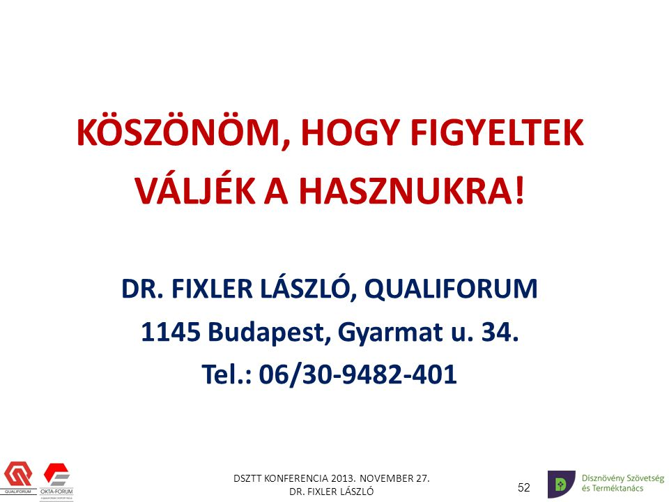 KÖSZÖNÖM, HOGY FIGYELTEK DR. FIXLER LÁSZLÓ, QUALIFORUM