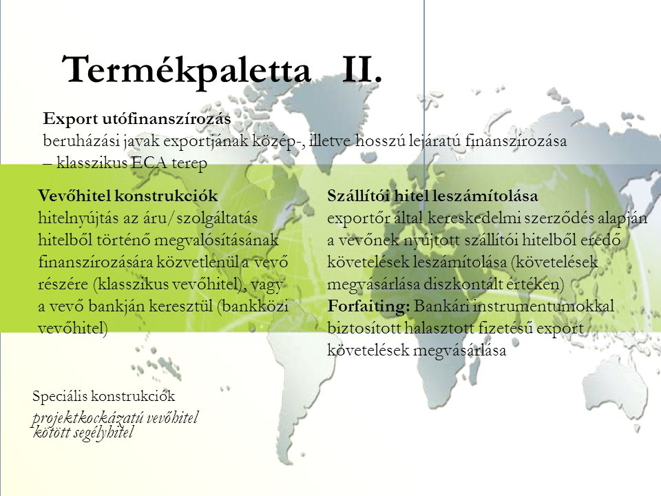 Termékpaletta II. Export utófinanszírozás