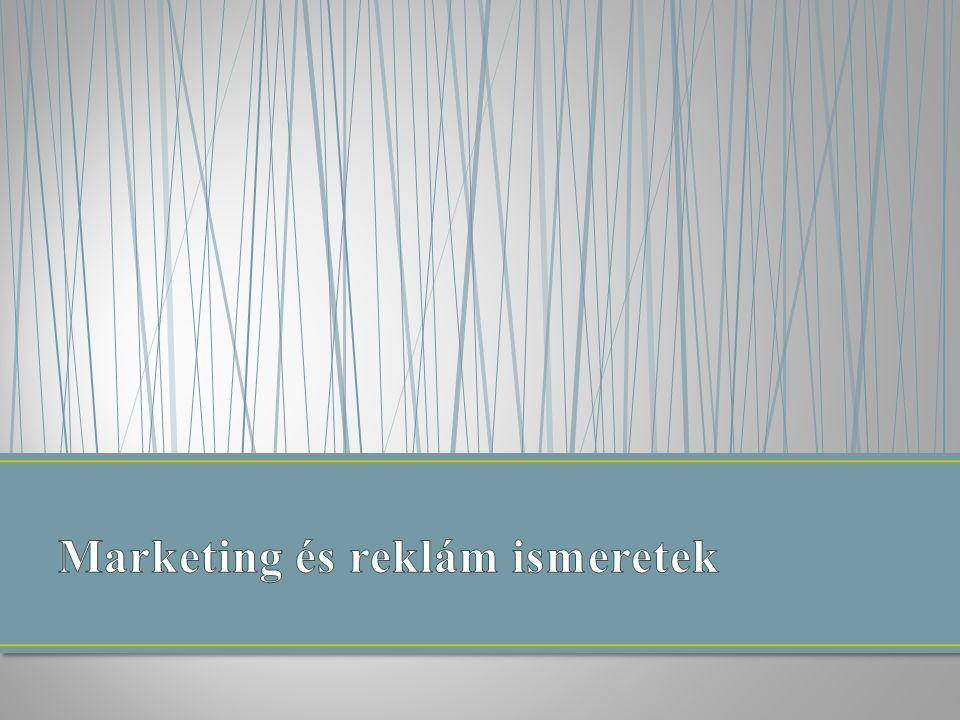 Marketing és reklám ismeretek
