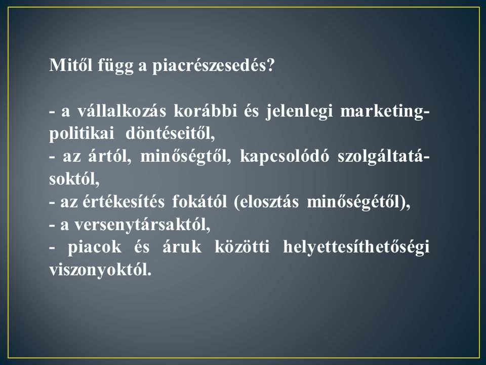 Mitől függ a piacrészesedés