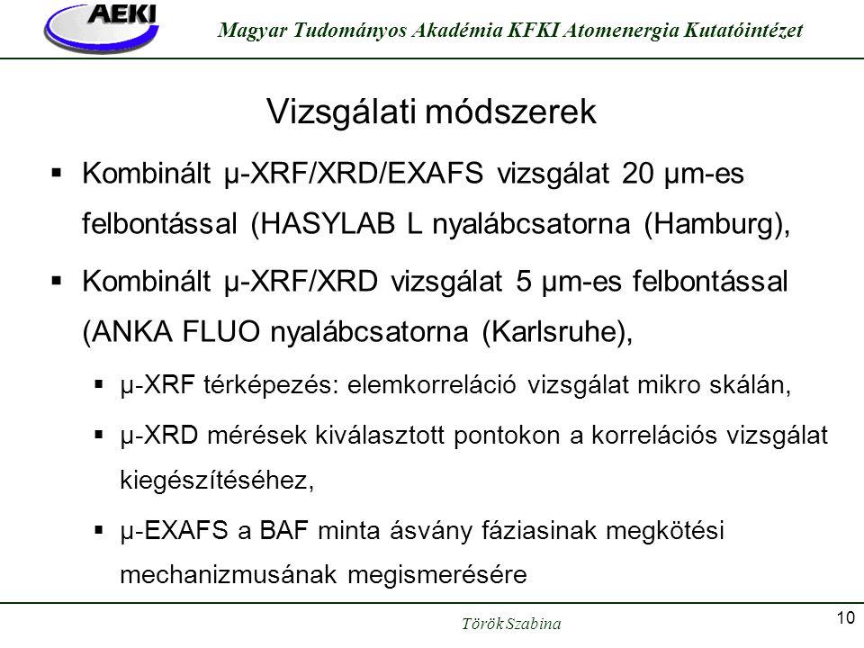 Vizsgálati módszerek Kombinált μ-XRF/XRD/EXAFS vizsgálat 20 μm-es felbontással (HASYLAB L nyalábcsatorna (Hamburg),