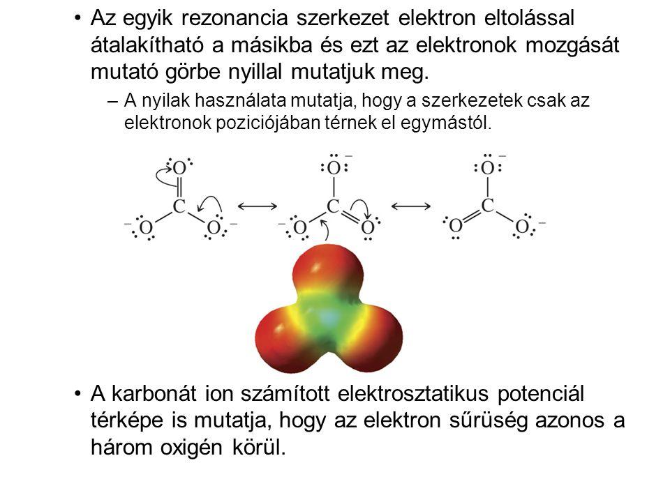 Az egyik rezonancia szerkezet elektron eltolással átalakítható a másikba és ezt az elektronok mozgását mutató görbe nyillal mutatjuk meg.