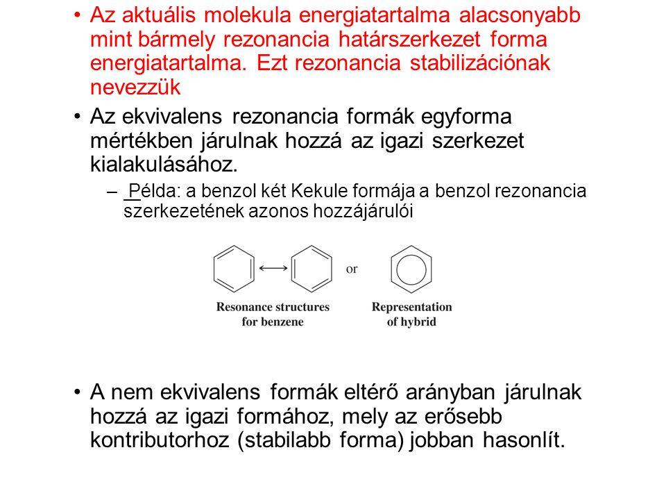 Az aktuális molekula energiatartalma alacsonyabb mint bármely rezonancia határszerkezet forma energiatartalma. Ezt rezonancia stabilizációnak nevezzük