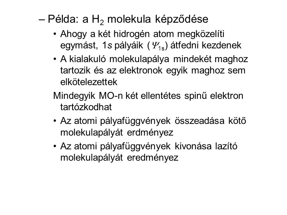 Példa: a H2 molekula képződése